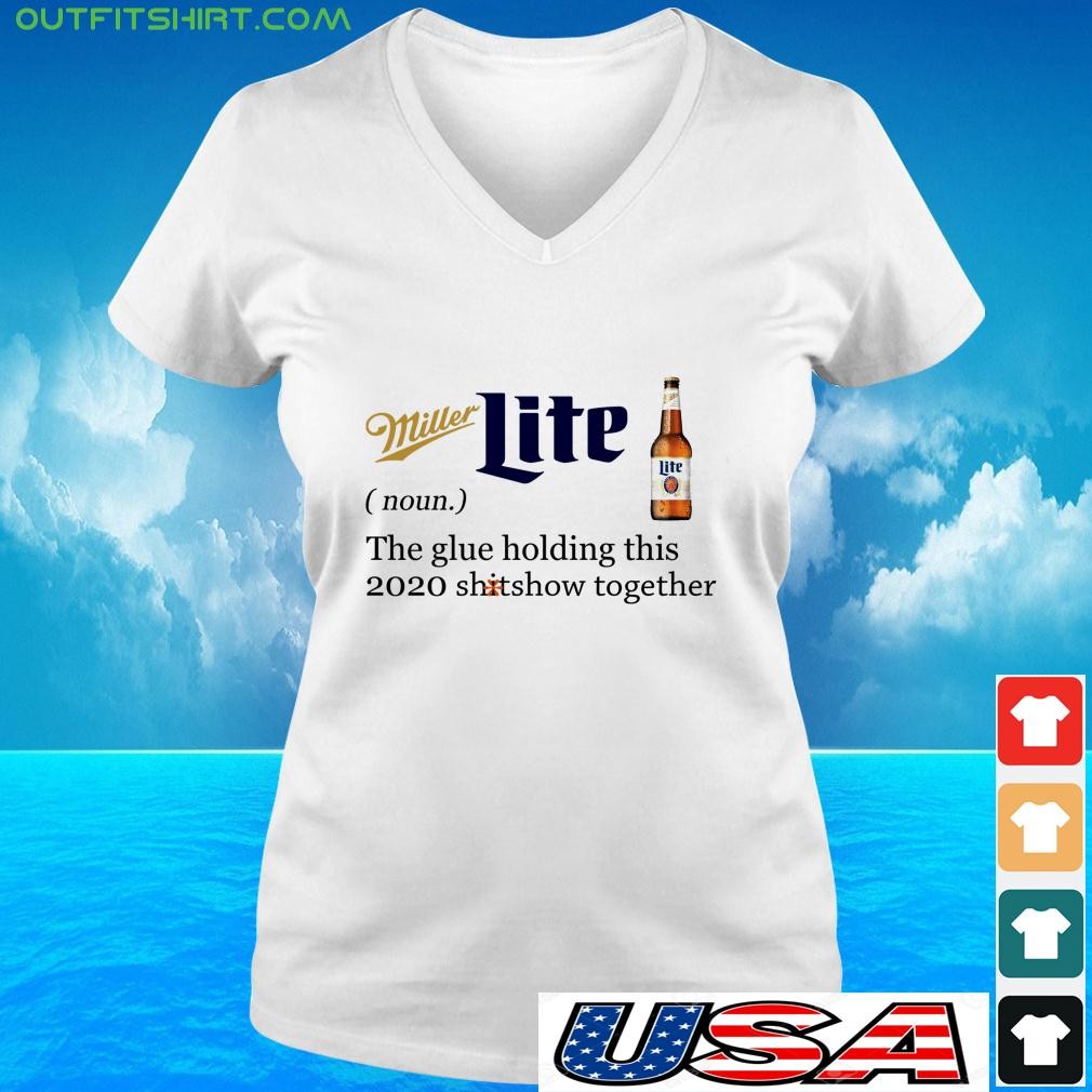 Miller Lite noun the glue holding this 2020 shitshow together v-neck t-shirt