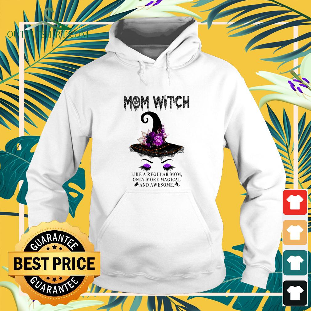 Mom witch like a regular mom only more magical and awesome hoodie