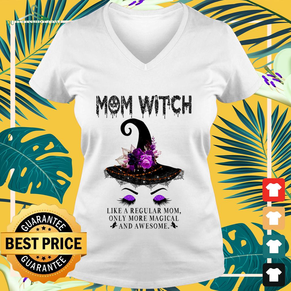 Mom witch like a regular mom only more magical and awesome v-neck t-shirt