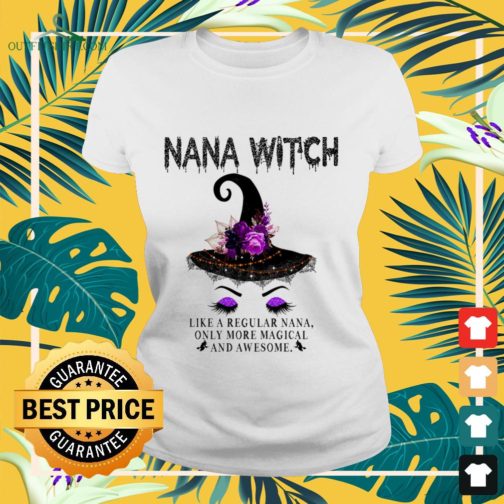 Nana witch like a regular Nana only more magical and awesome ladies-tee