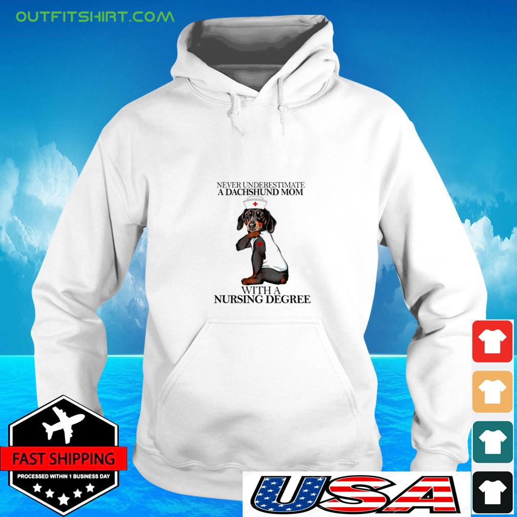 Never Underestimate A Dachshund Mom With A Nursing Degree hoodie