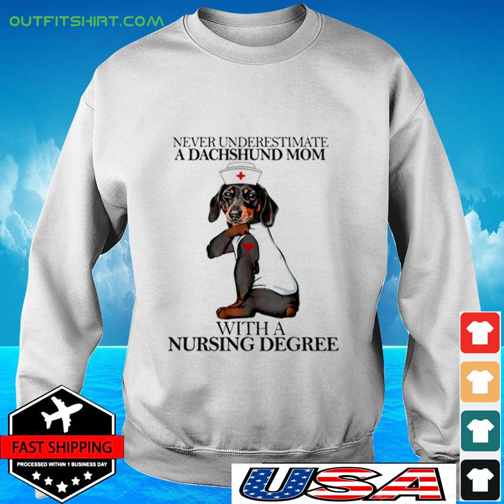 Never Underestimate A Dachshund Mom With A Nursing Degree sweater
