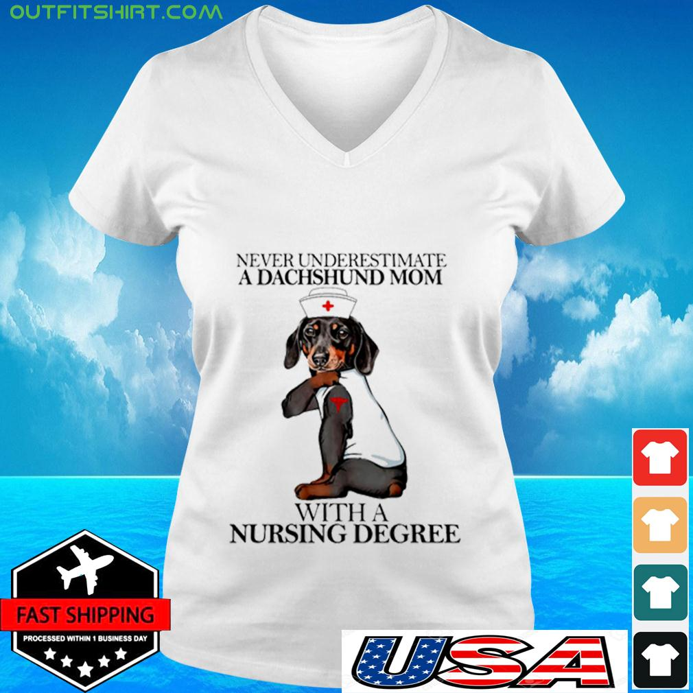 Never Underestimate A Dachshund Mom With A Nursing Degree v-neck t-shirt