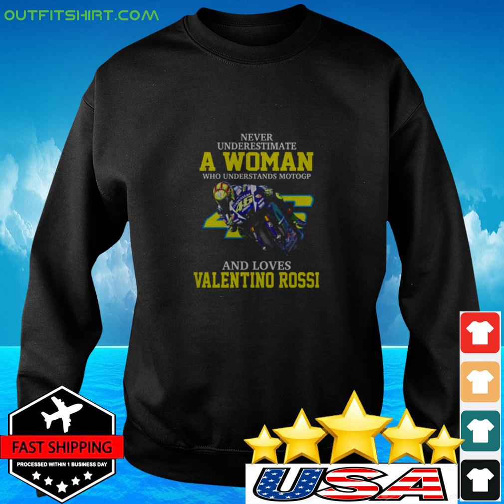 Never underestimate a woman who understands motogp and loves Valentino Rossi sweater
