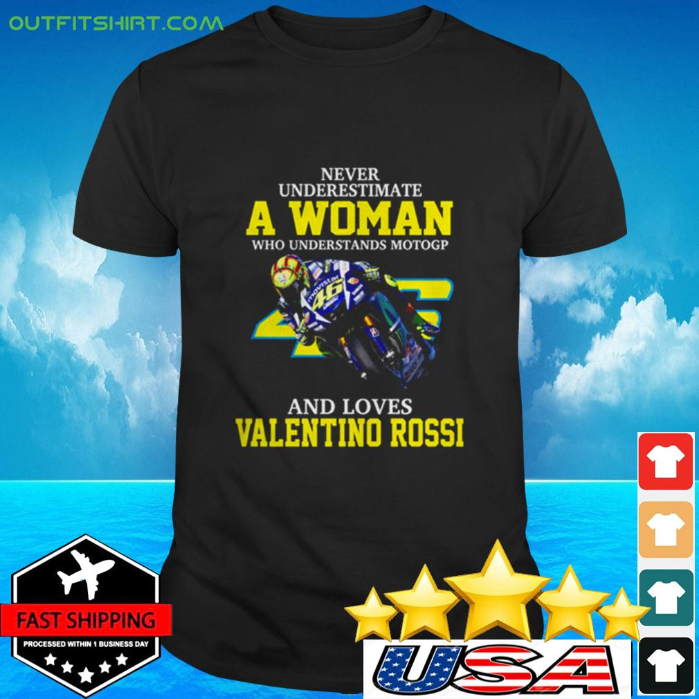 Never underestimate a woman who understands motogp and loves Valentino Rossi t-shirt