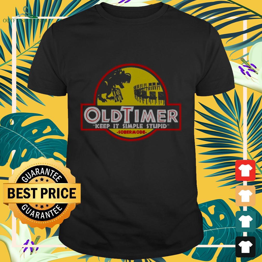Old Timer keep it simple stupid Sobermode t-shirt