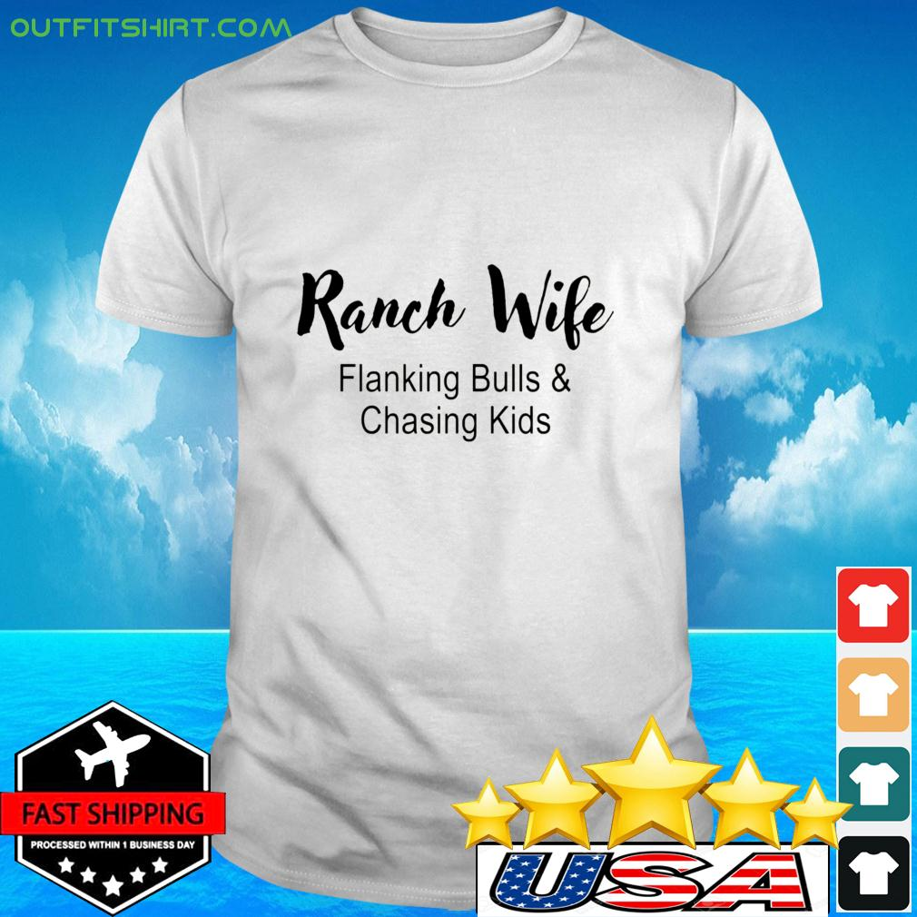 Ranch Wife Flanking Bulls Chasing Kids t-shirt