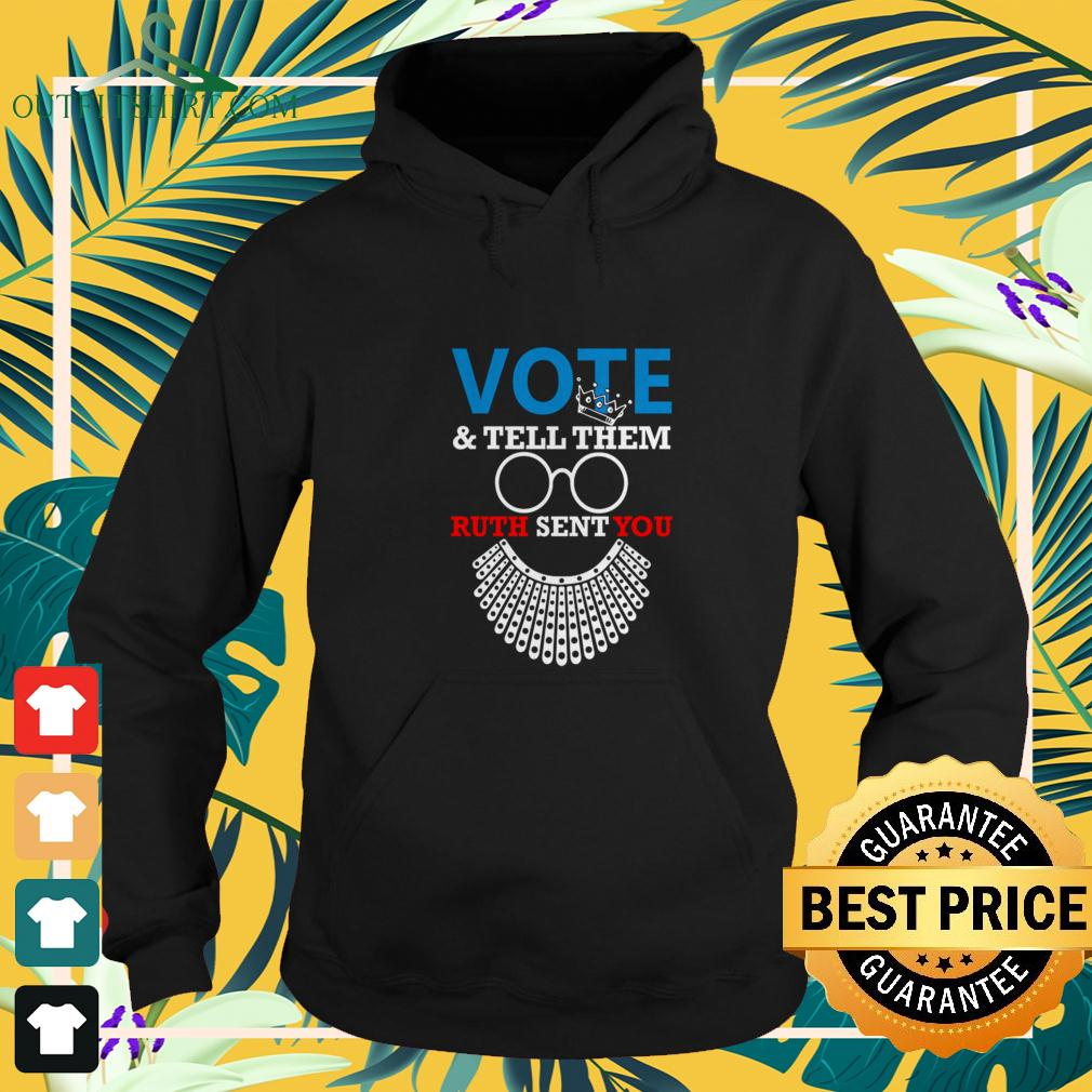 RBG vote and tell them ruth sent you hoodie