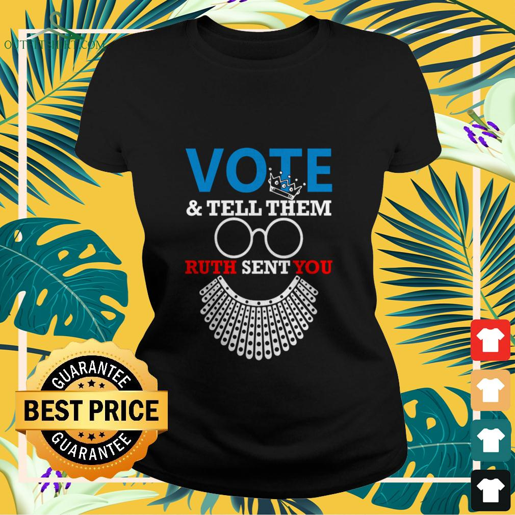 RBG vote and tell them ruth sent you ladies-tee