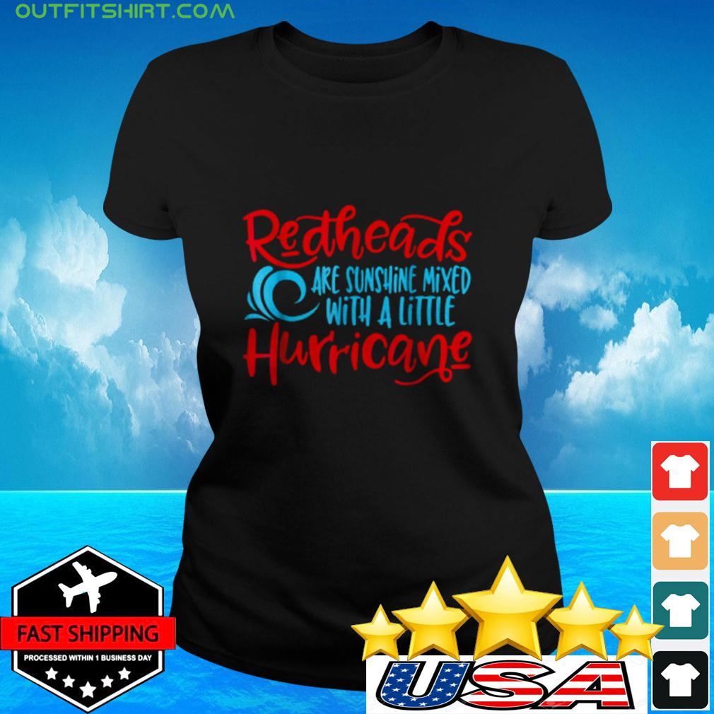 Redheads Are Sunshine Mixed With A Little Hurrican ladies-tee