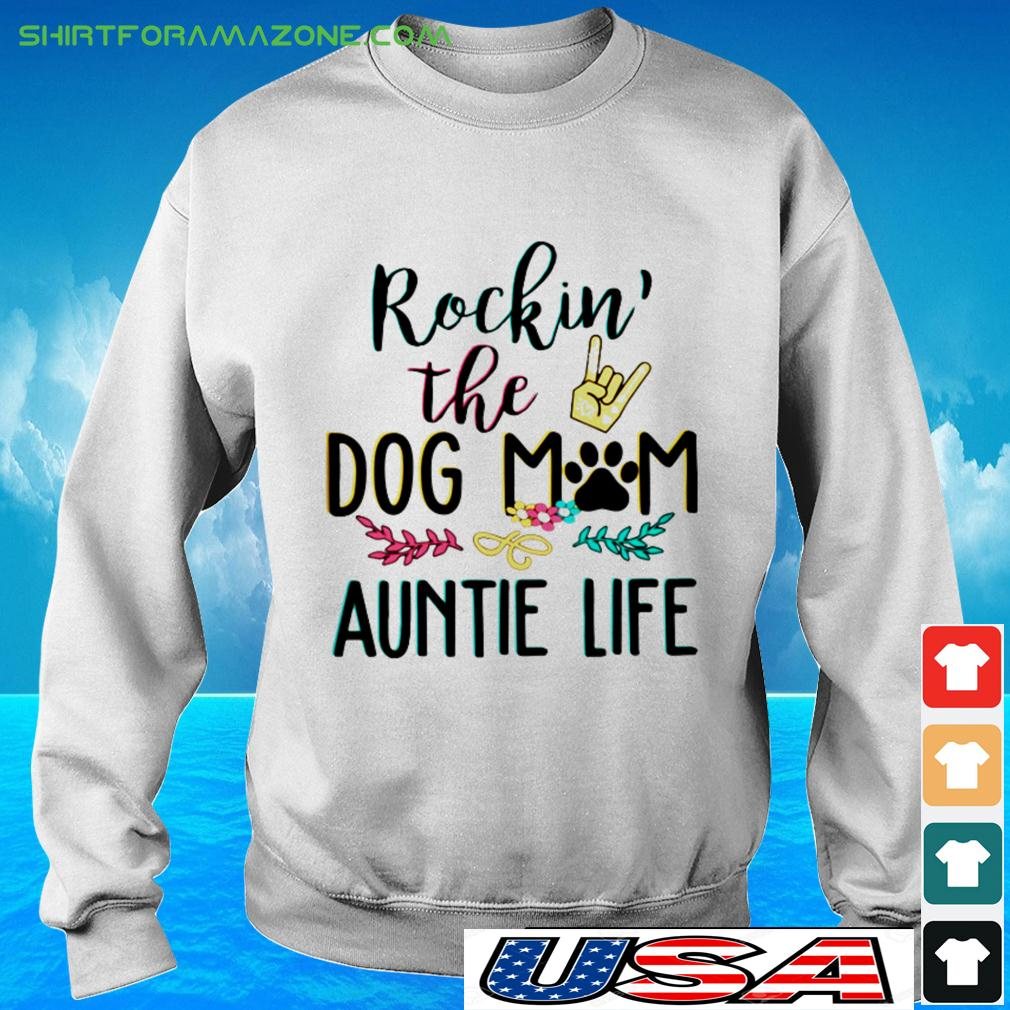 Rockin the dog mom and auntie life sweater