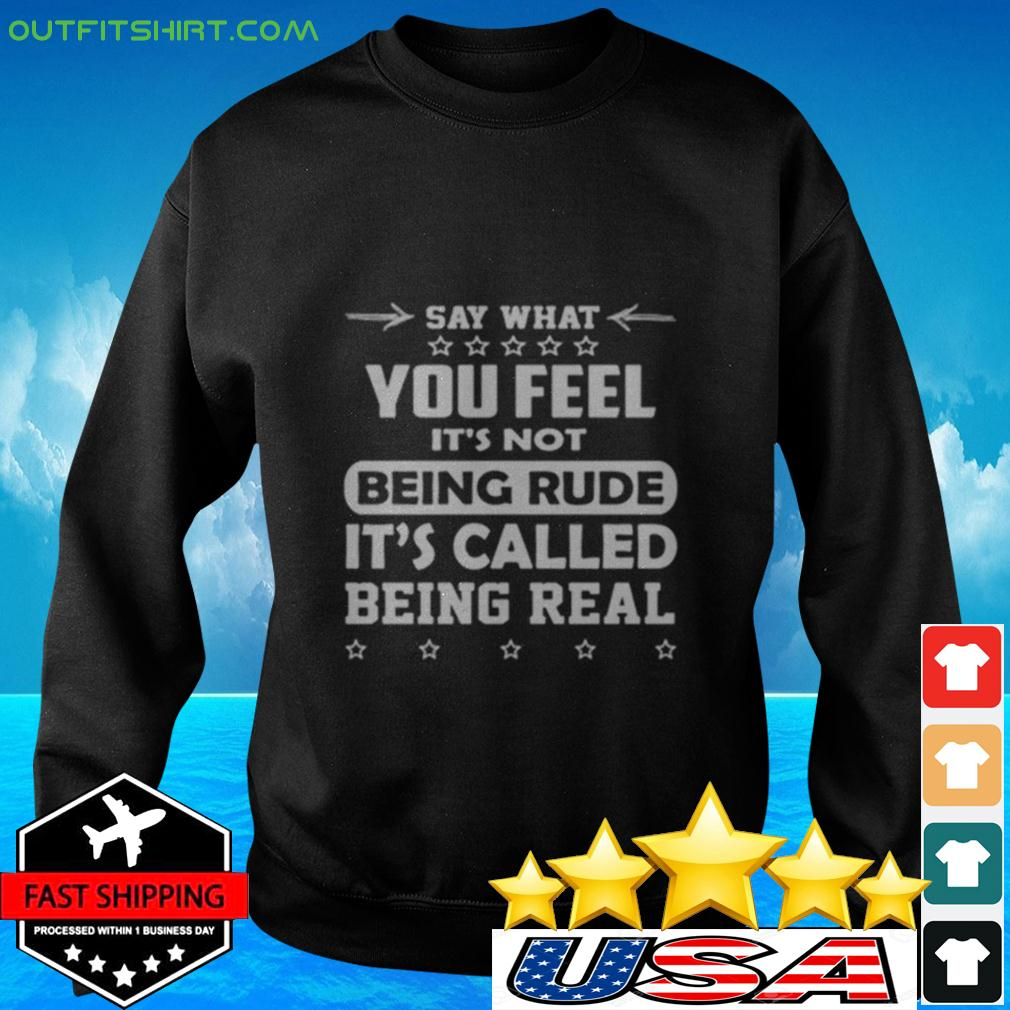 Say what you feel it's not being rude it's called being real sweater