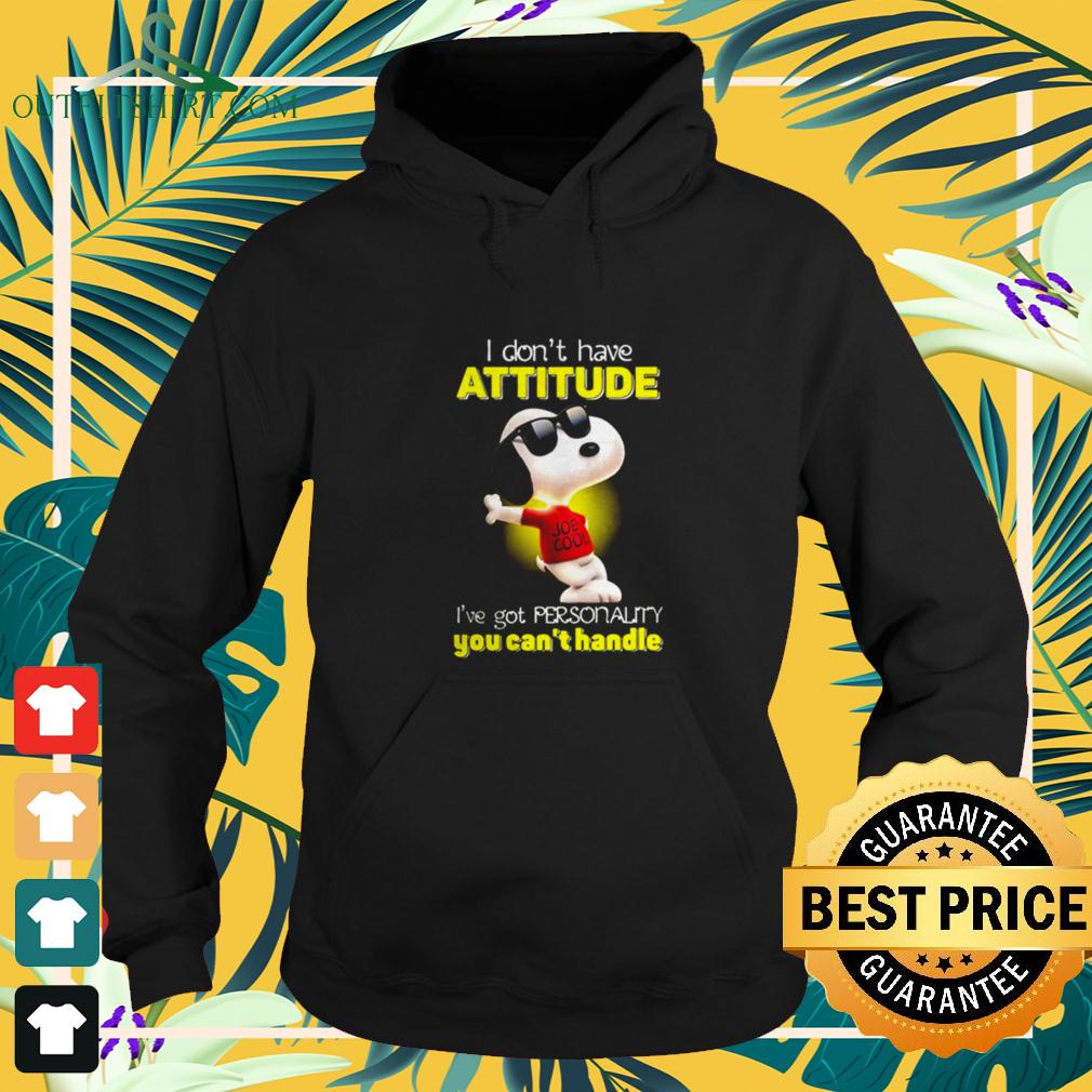 Snoopy I don't have attitude I've got personality you can't handle light hoodie