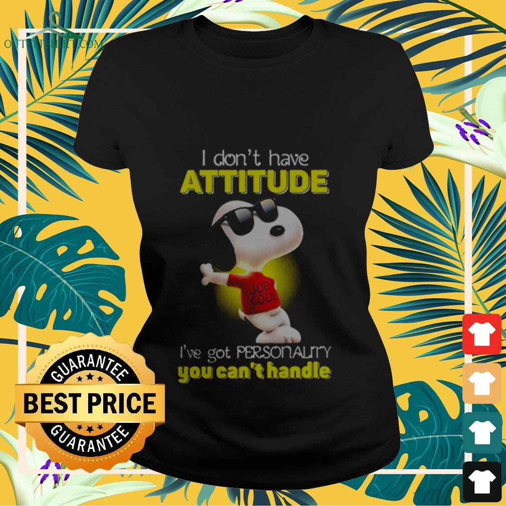 Snoopy I don't have attitude I've got personality you can't handle light ladies-tee