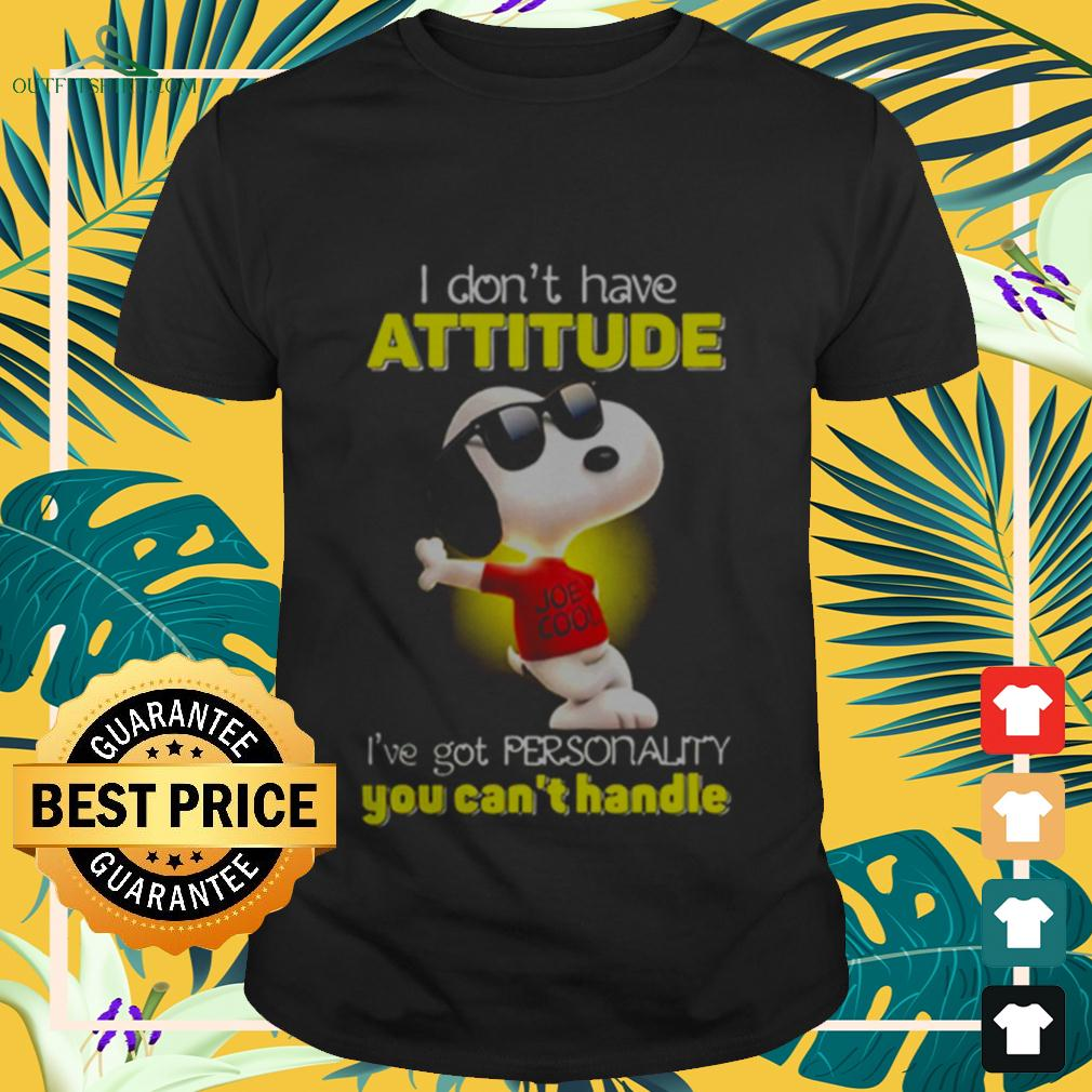 Snoopy I don't have attitude I've got personality you can't handle light t-shirt