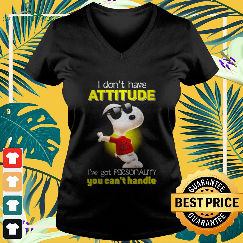 Snoopy I don't have attitude I've got personality you can't handle light v-neck t-shirt