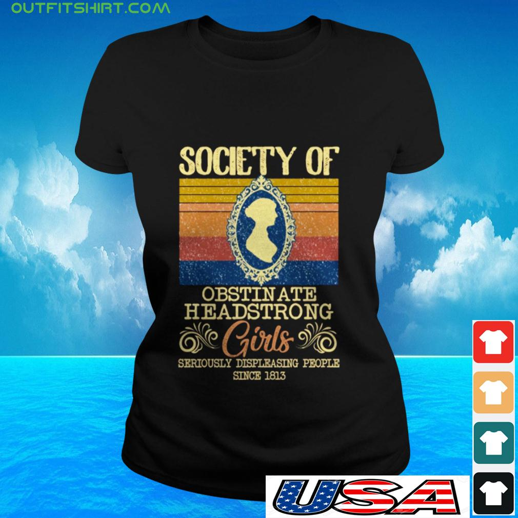 Society of obstin ate headstrong girls seriously displeasing people since 1813 vintage ladies-tee