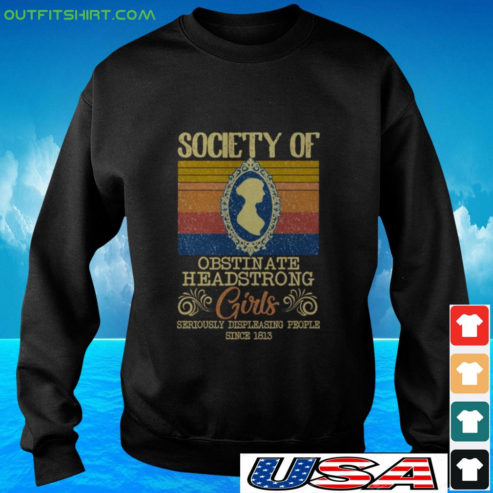 Society of obstin ate headstrong girls seriously displeasing people since 1813 vintage sweater