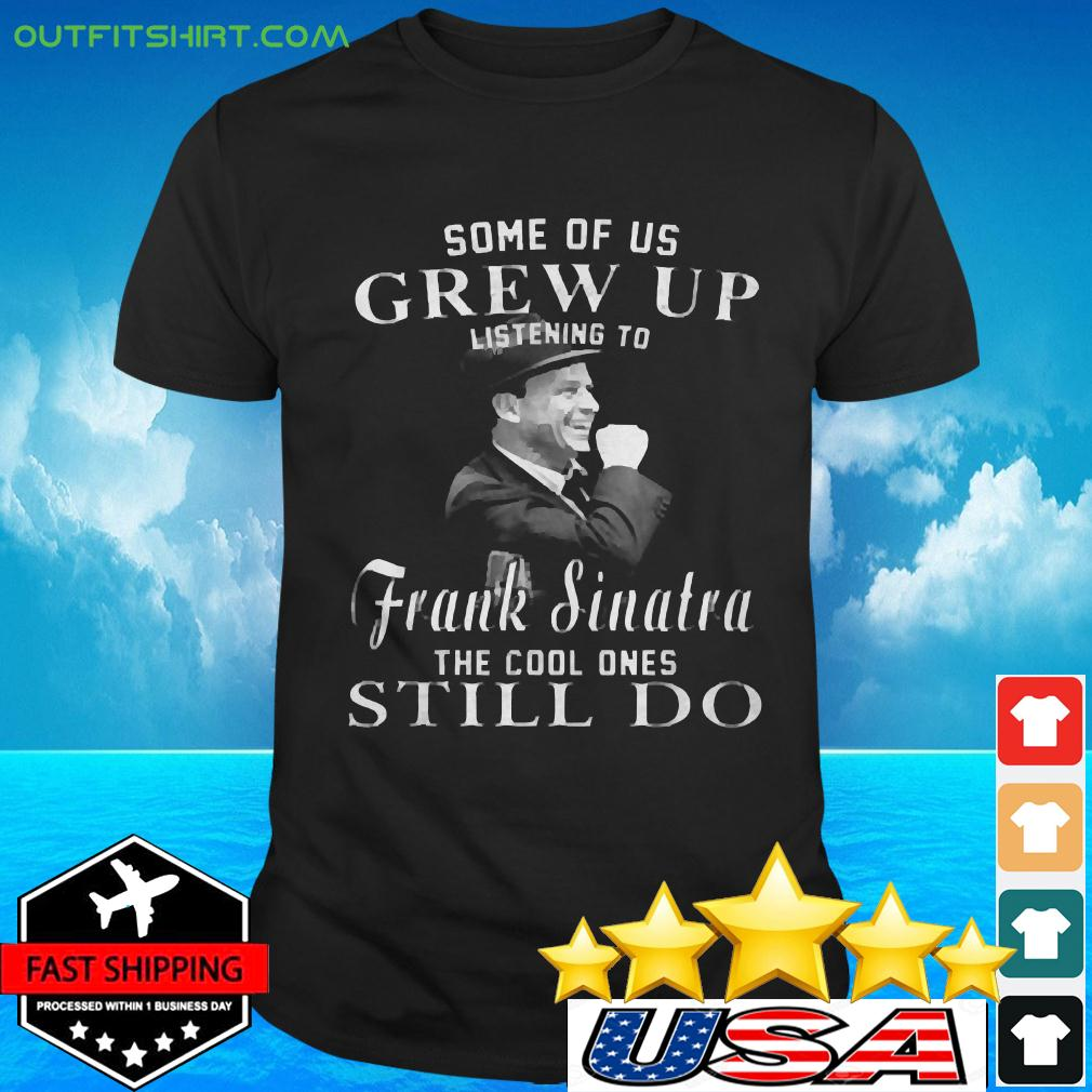 Some Of Us Grew Up t-shirt