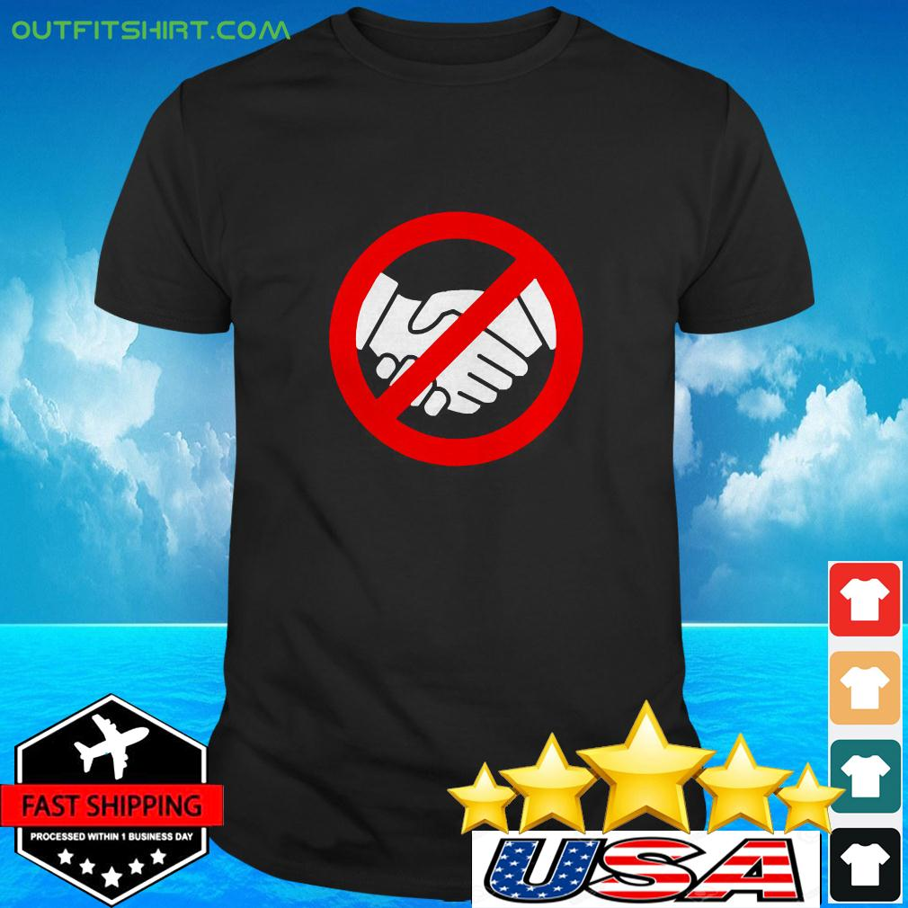 Stop Handshake Sign And Wash Your Hands t-shirt