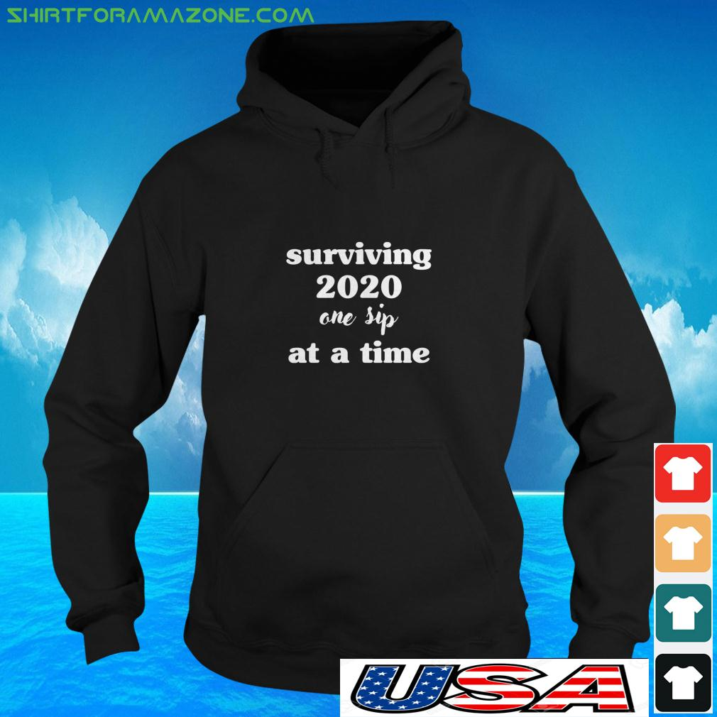 Surviving one sip at a time 2020 hoodie