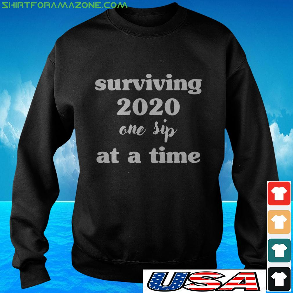 Surviving one sip at a time 2020 sweater