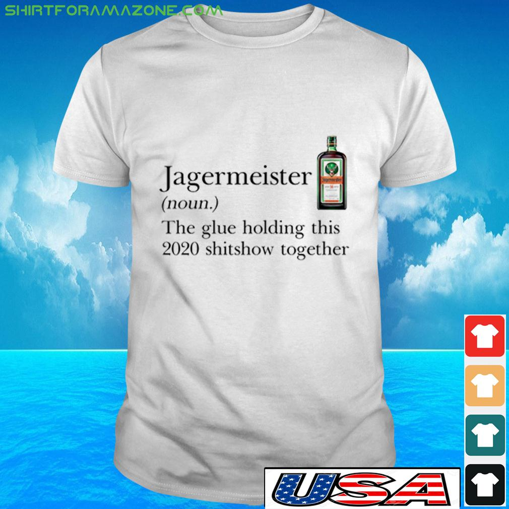 the glue holding this 2020 shitshow together t-shirt