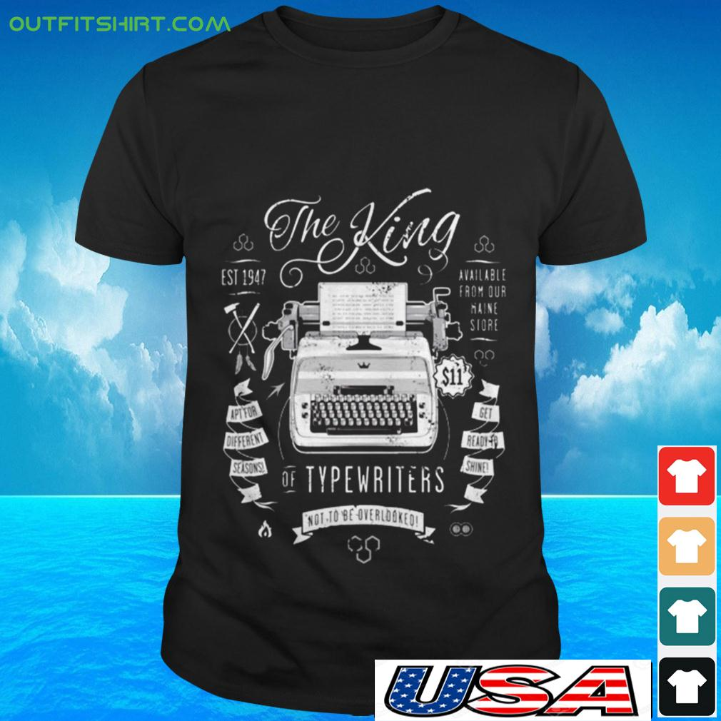 The King of typewriters not to be overlooked t-shirt