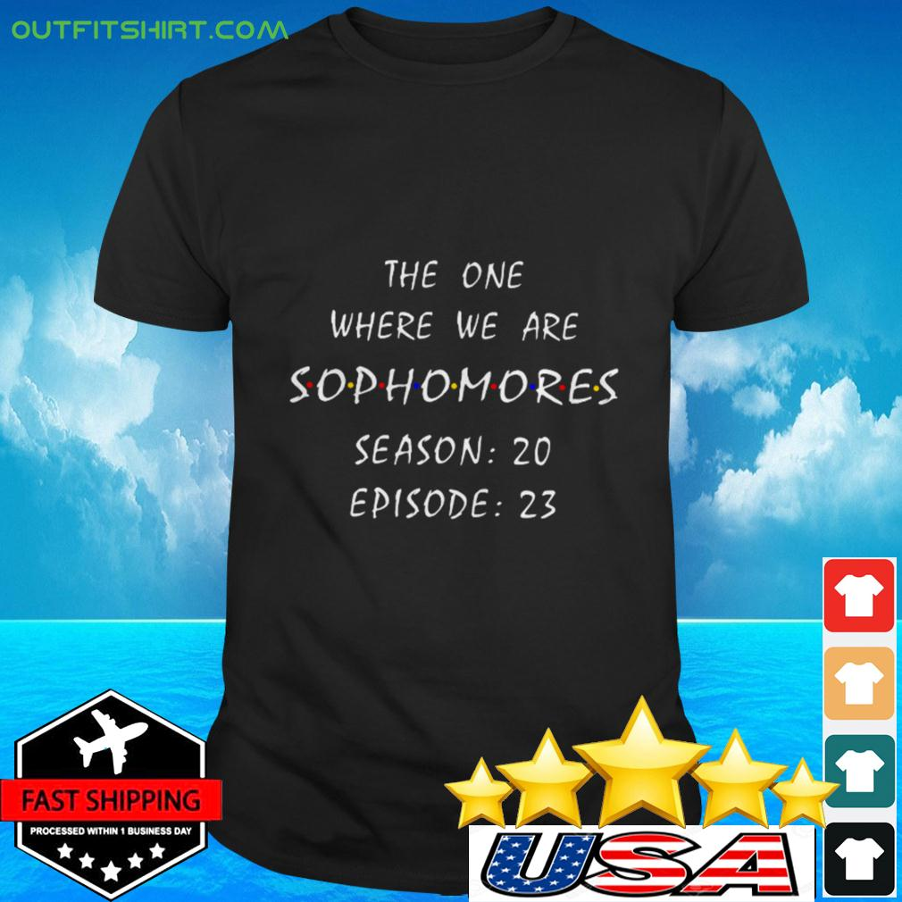 The one where we are sophomores season 20 epsiode 23 t-shirt