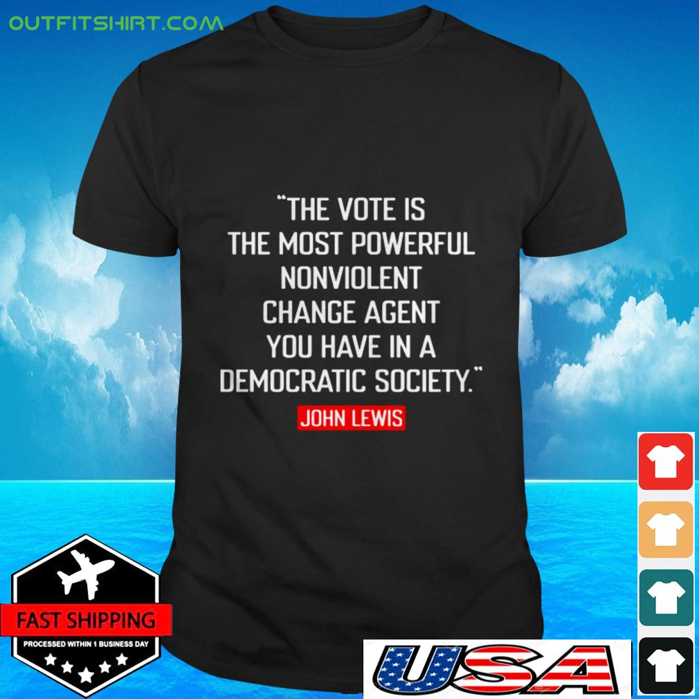 The vote is the most powerful nonviolent change agent t-shirt