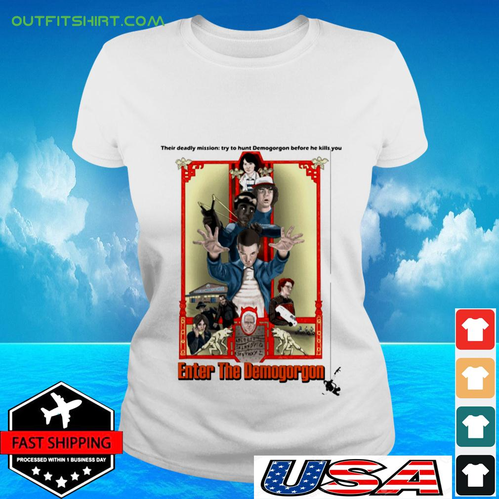 Their deadly mission try to hunt Demogorgon before he kills you Enter The Demogorgon ladies-tee