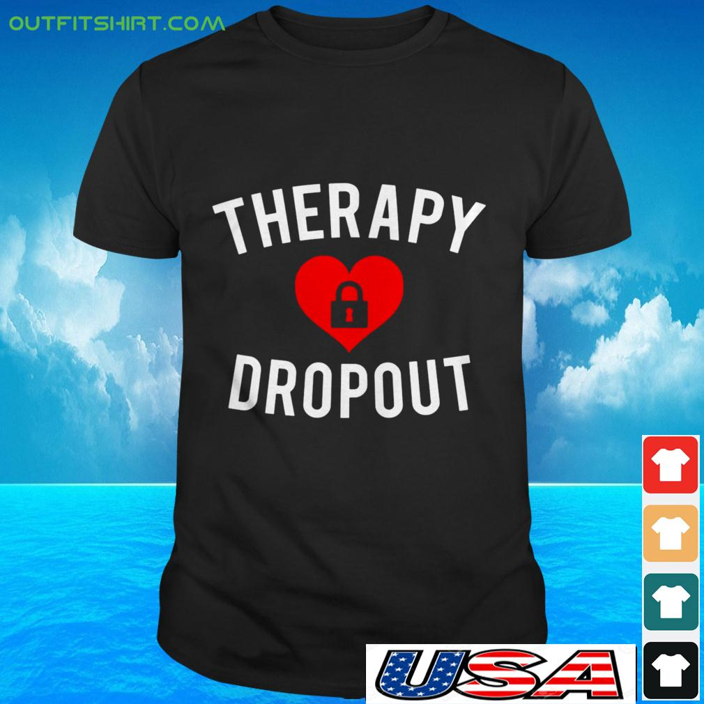 Therapy Dropout t-shirt