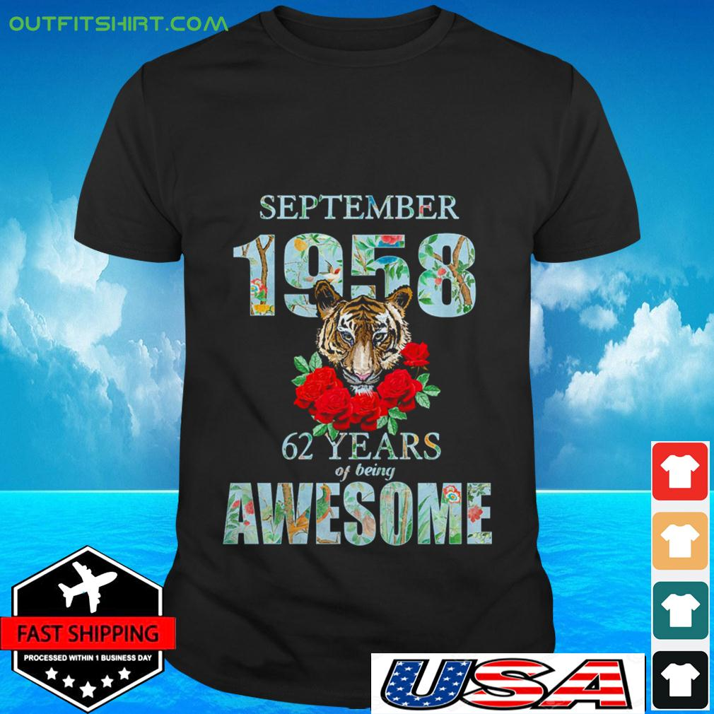 Tiger September 1958 62 years of being awesome t-shirt