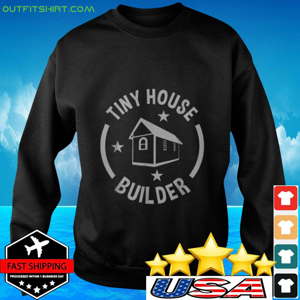 Tiny House Builder sweater