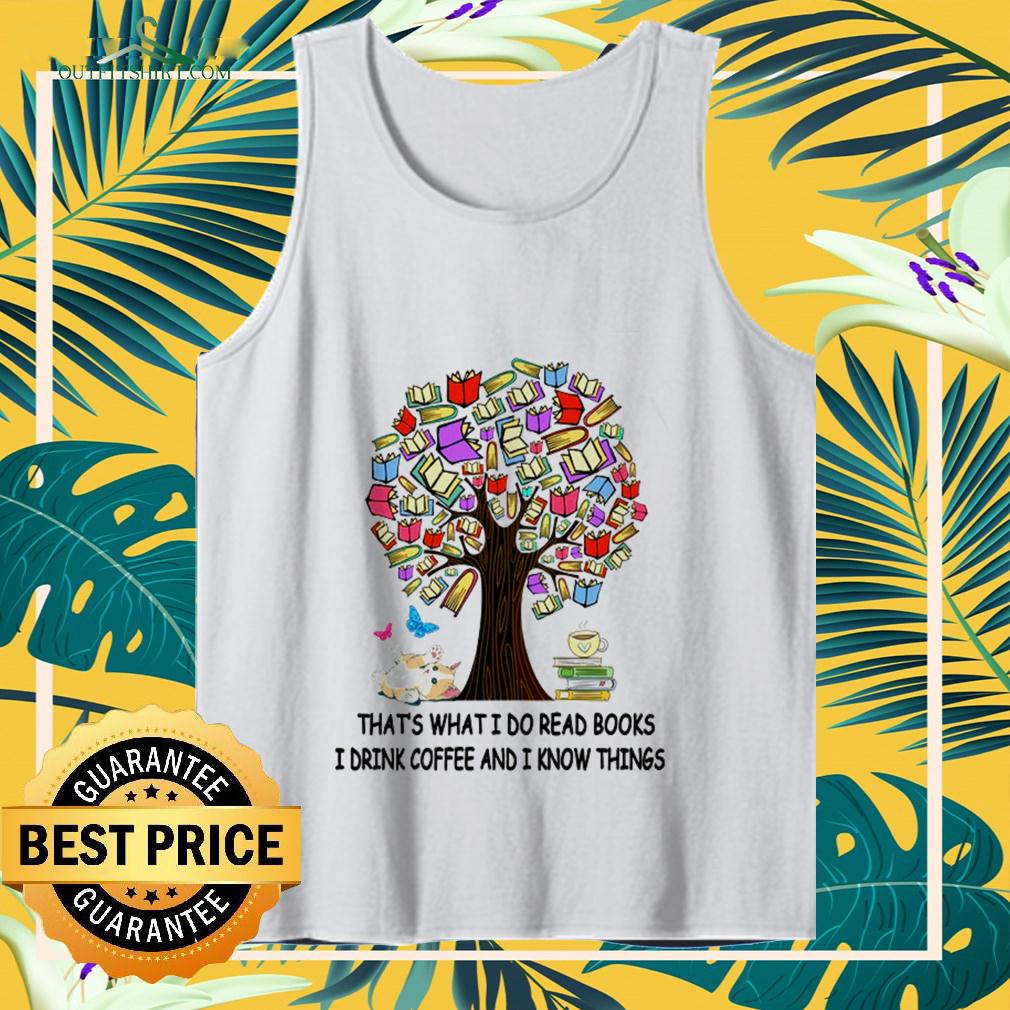 Tree book that's what I do read books I drink coffee and I know things tanktop