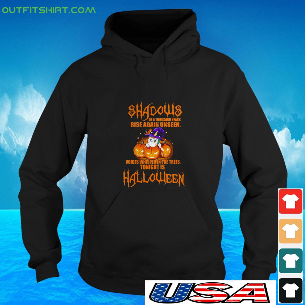 Unicorn shadows of a thousand years rise again unseen voices whisper in the trees tonight is Halloween hoodie