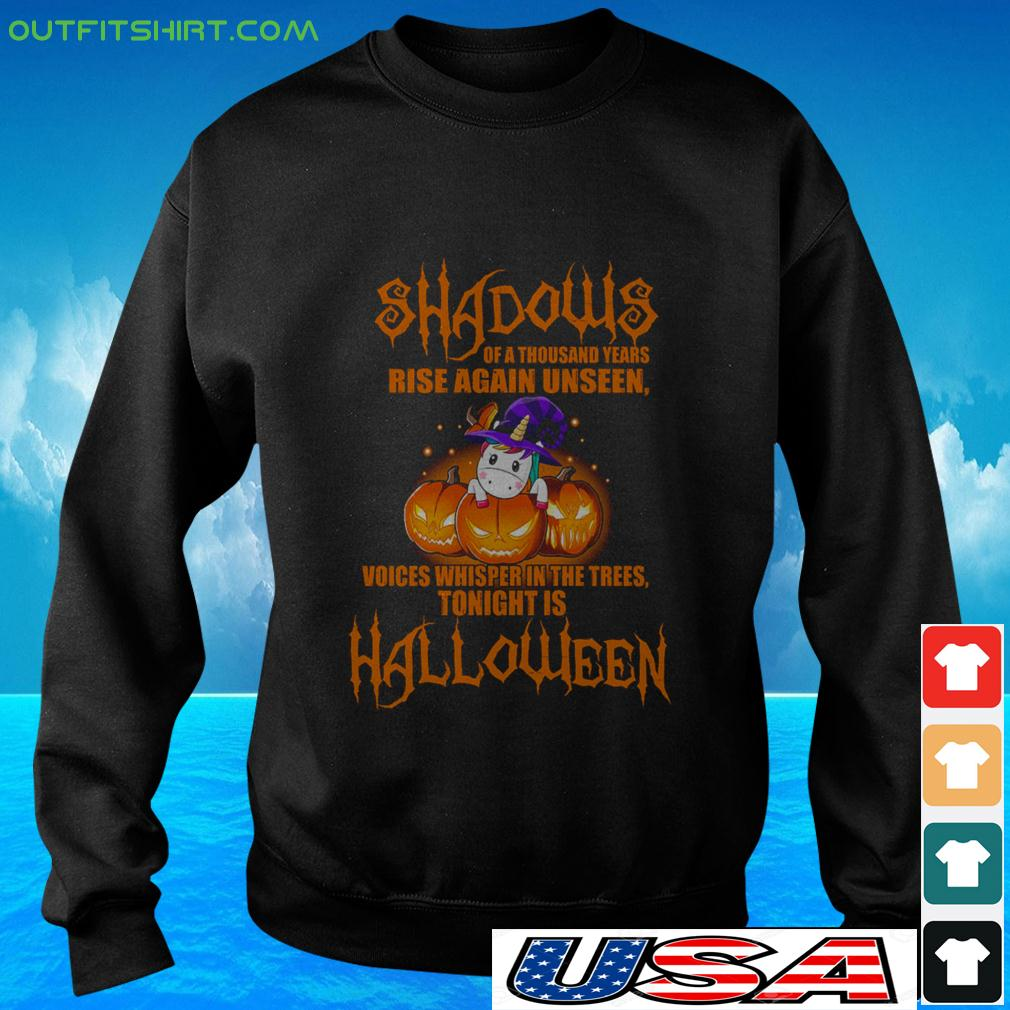 Unicorn shadows of a thousand years rise again unseen voices whisper in the trees tonight is Halloween sweater