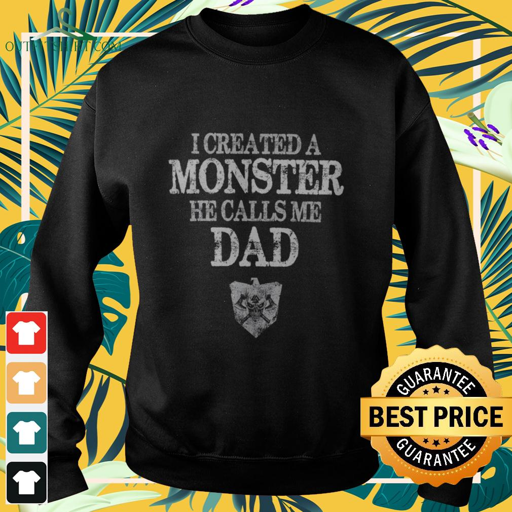 Viking I created a monster he calls me dad sweater