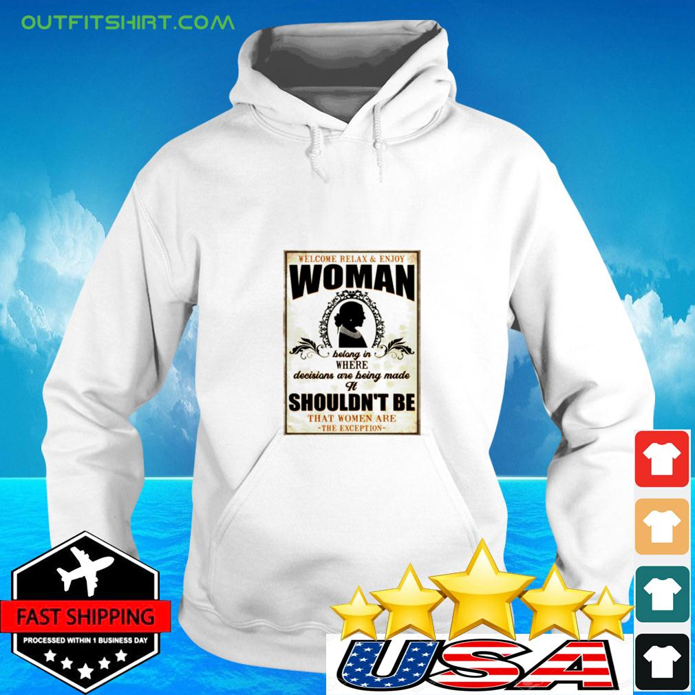 Welcome relax ' enjoy woman bolong in where decisions are being made it shouldn't be hoodie
