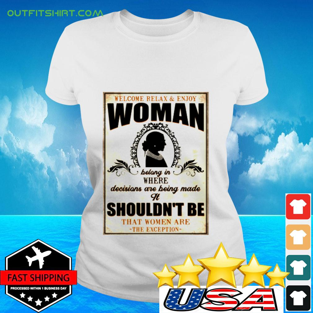 Welcome relax ' enjoy woman bolong in where decisions are being made it shouldn't be ladies-tee
