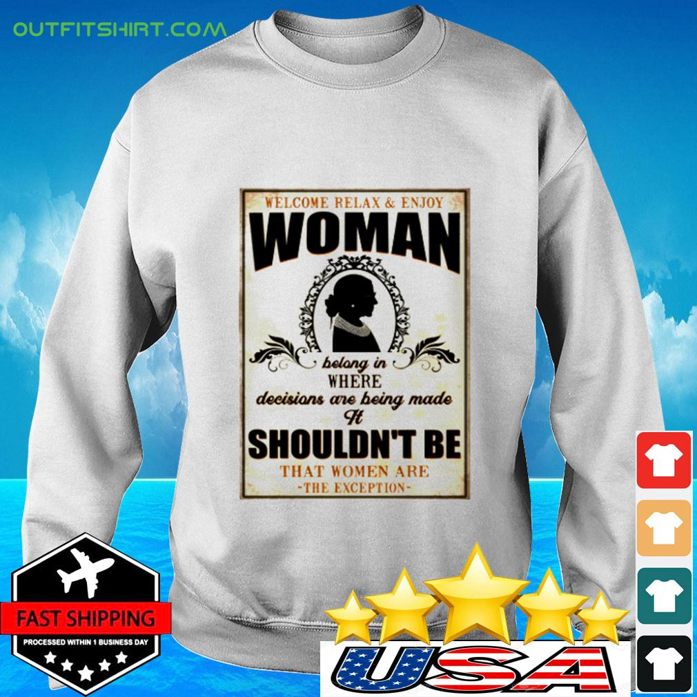 Welcome relax ' enjoy woman bolong in where decisions are being made it shouldn't be sweater