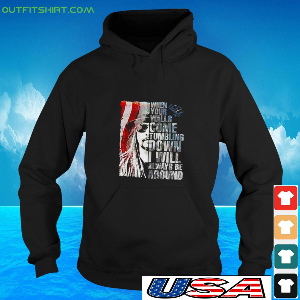 When your walls come tumbling down I will always be around signature hoodie