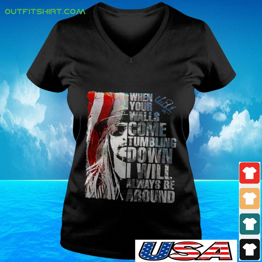 When your walls come tumbling down I will always be around signature v-neck t-shirt