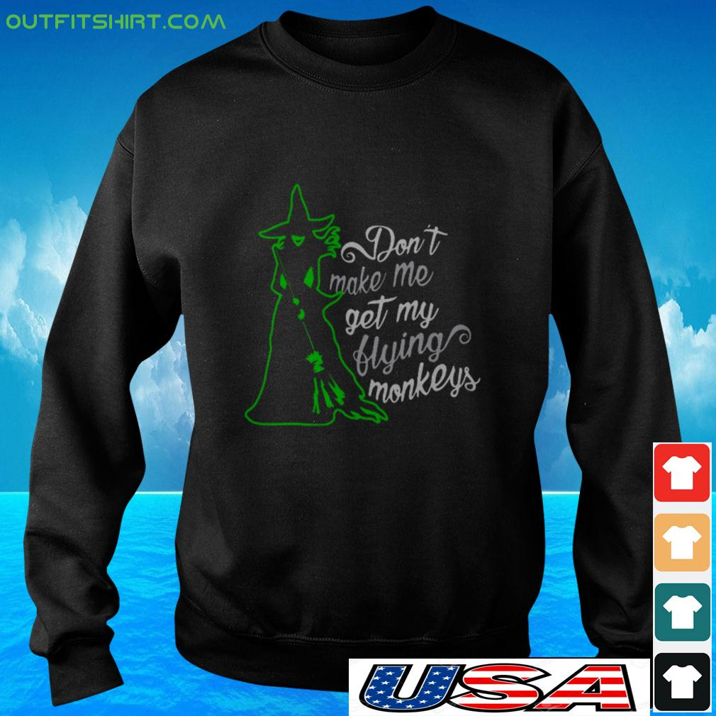 Witch don't make me get my flying monkeys sweater
