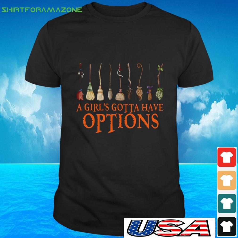 Witch Halloween a girl's gotta have options t-shirt