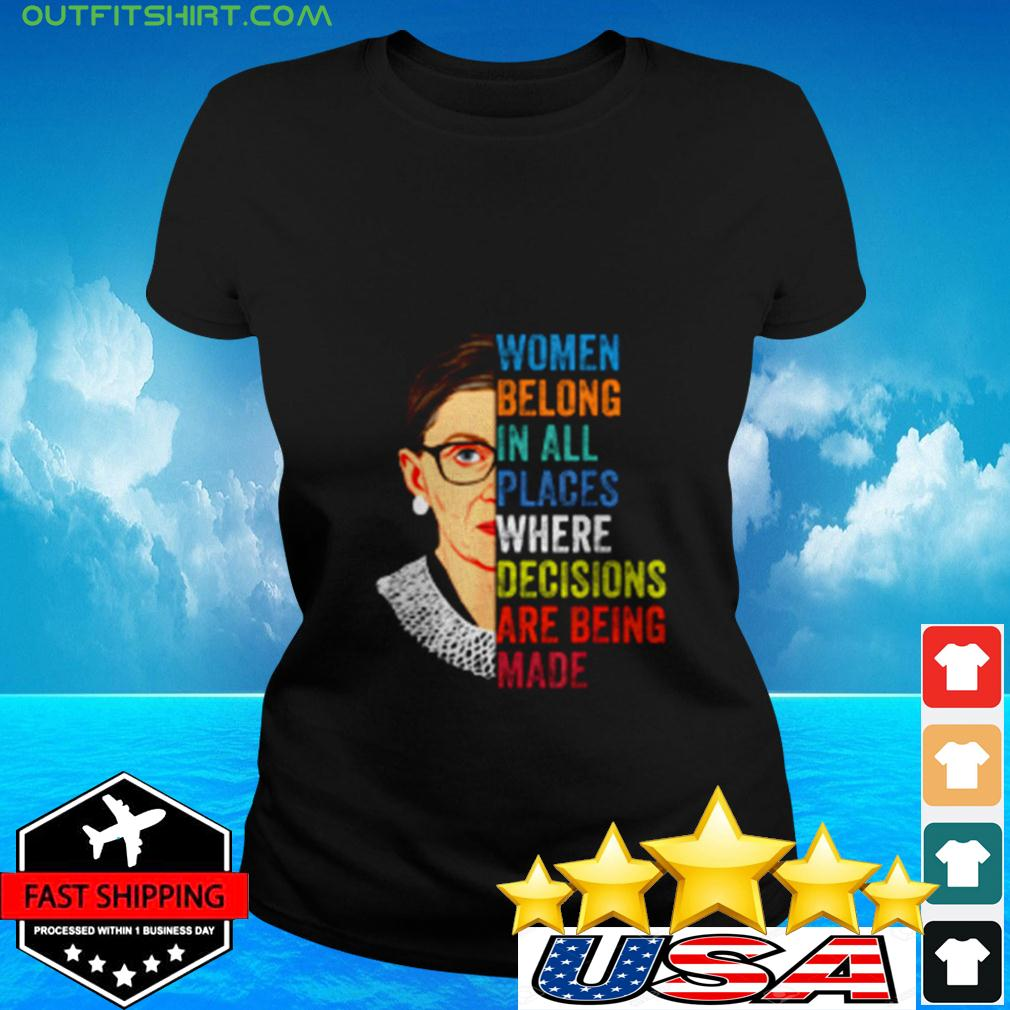 Women belong in all places where decisions are being made ladies-tee
