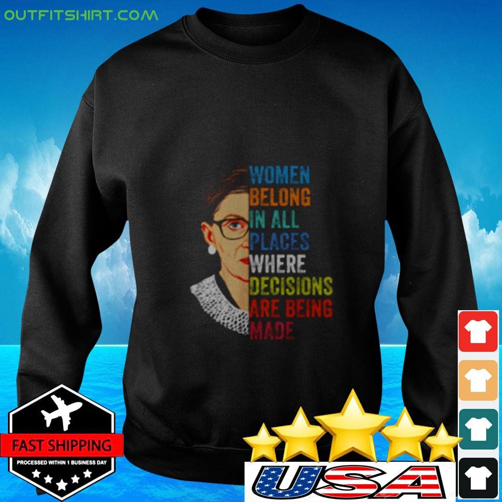 Women belong in all places where decisions are being made sweater