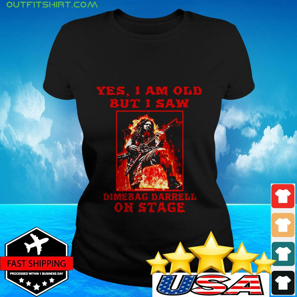 Yes I am old but I saw Dimebag Darrell on stage ladies-tee