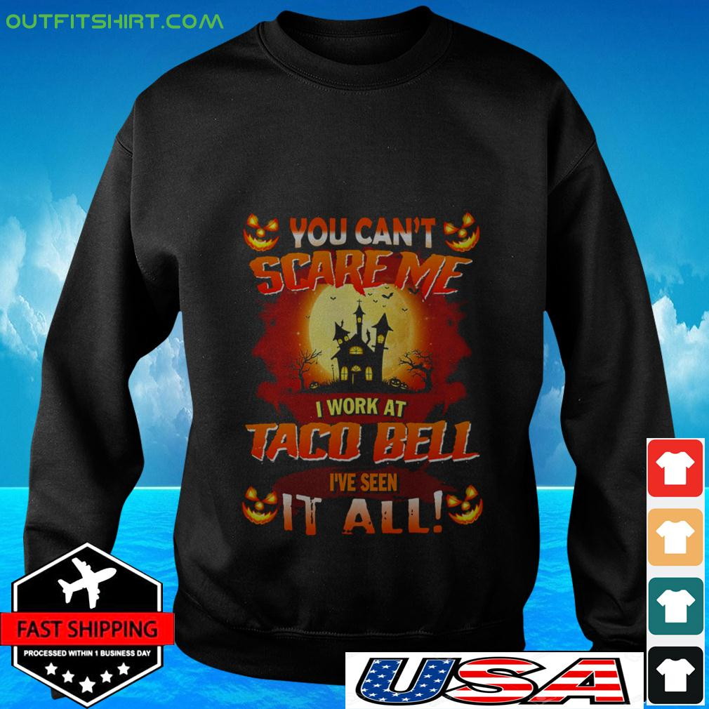 You can't scare me I work at taco bell I've seen it all Halloween sweater