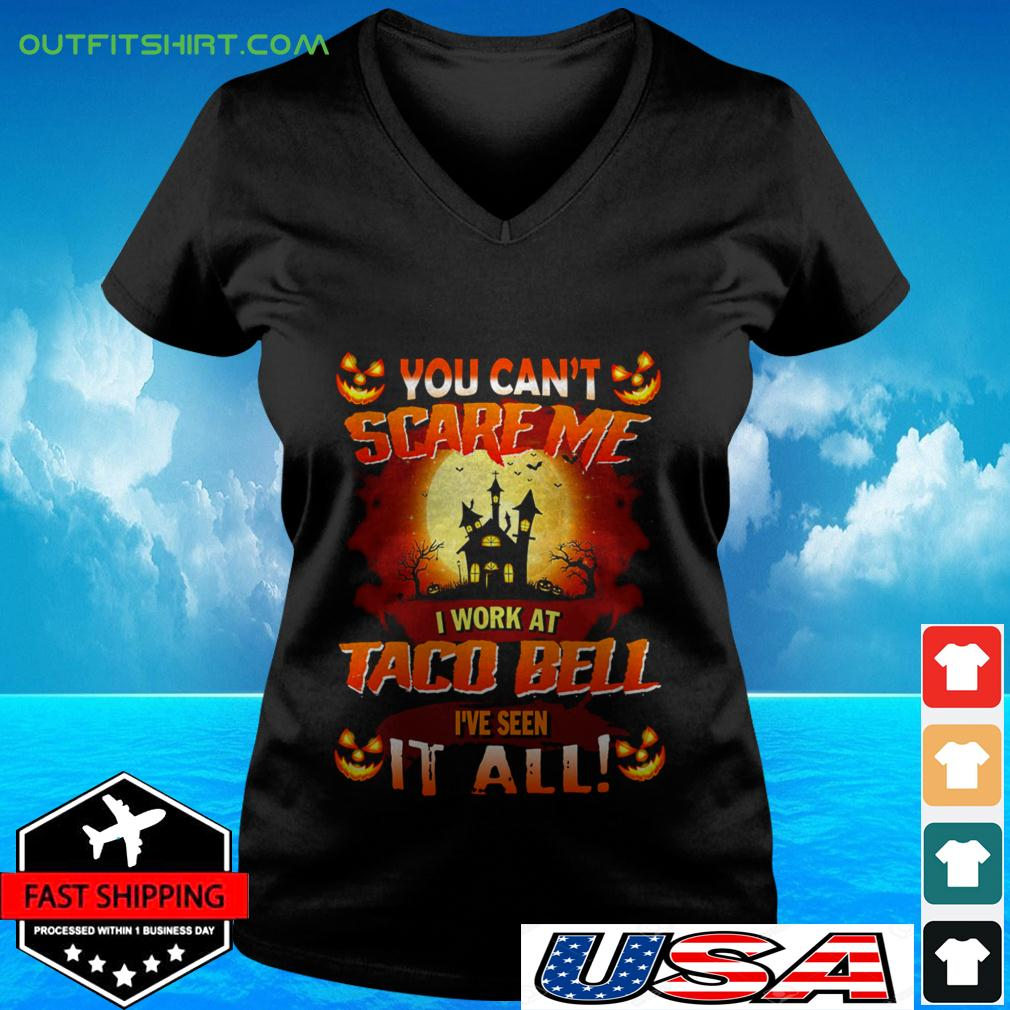 You can't scare me I work at taco bell I've seen it all Halloween v-neck t-shirt